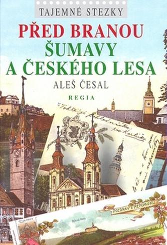 Tajemné stezky Před bránou Šumavy a Českého lesa