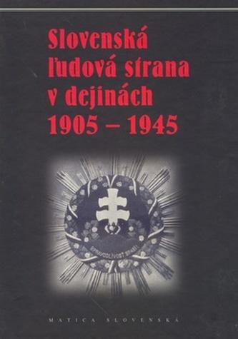 Slovenská žudová strana v dejinách 1905 - 1945