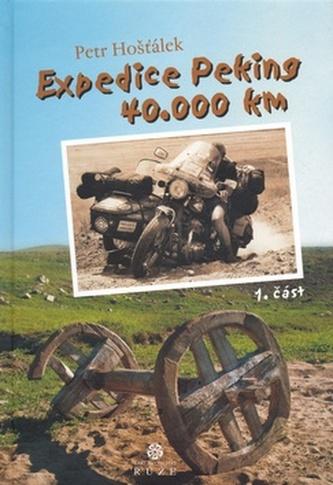 Expedice Peking 40.000km 1.část