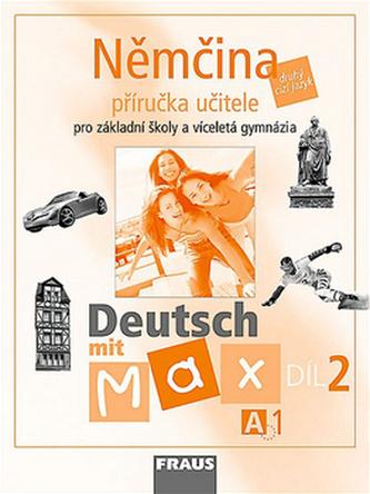 Němčina Deutsch mit Max A1/díl 2 - Kolektiv Autorů