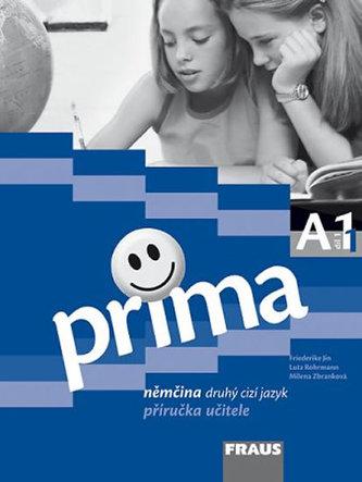 Prima A1/díl 1 Příručka učitele - Friederike Jin