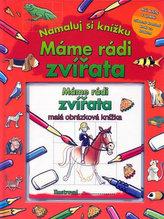 Máme rádi zvířata - Namaluj si knížku (malá obrázková knížka)