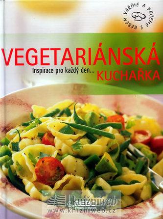 Vegetariánská kuchařka - Inspirace pro každý den