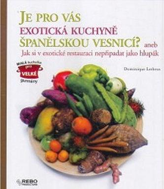 Je pro vás exotická kuchyně španělskou vesnicí?