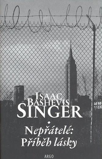 Nepřátelé: Příběh lásky - Isaac Bashevis Singer