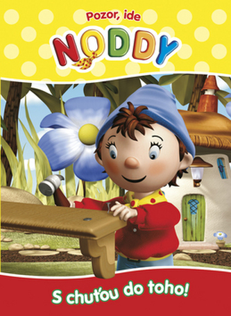 Pozor, ide Noddy.S chuťou do toho