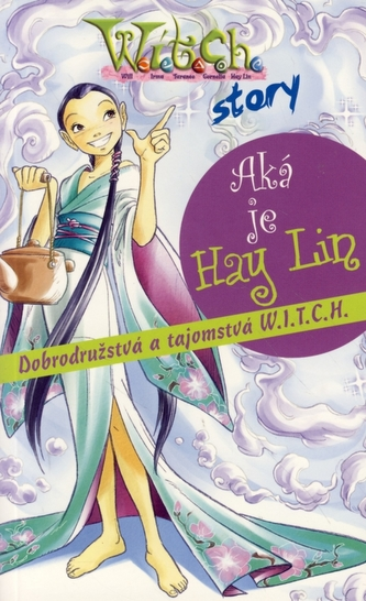 W.i.t.c.h. story - Aká je Hay Lin