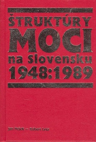 Štruktúry moci na Slovensku 1948 :1989
