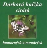 Dárková knížka citátů humorných a moudrých