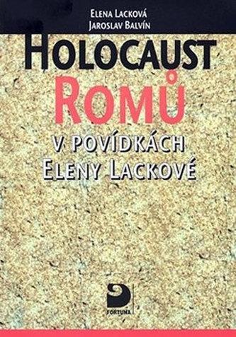 Holocaust Romů v povídkách Eleny Lackové
