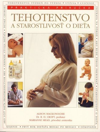 Tehotenstvo a starostlivosť o dieťa - praktická príručka