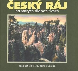 Český ráj na starých diapozitivech