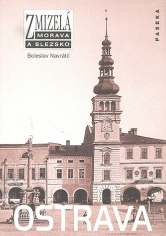 Zmizelá Morava a Slezsko Ostrava