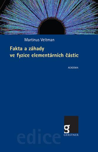 Fakta a záhady ve fyzice elmentárních částic