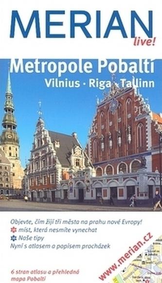 Metropole Pobaltí Vilnius . Riga . Tallinn