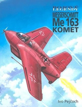 Bojové legendy Messerschmitt Me 163 KOMET