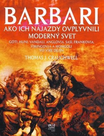 Barbari - Ako ich nájazdy ovplyvnili moderný svet
