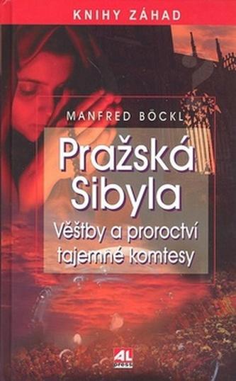 Pražská Sibyla Věštby a proroctví tajemné komtesy