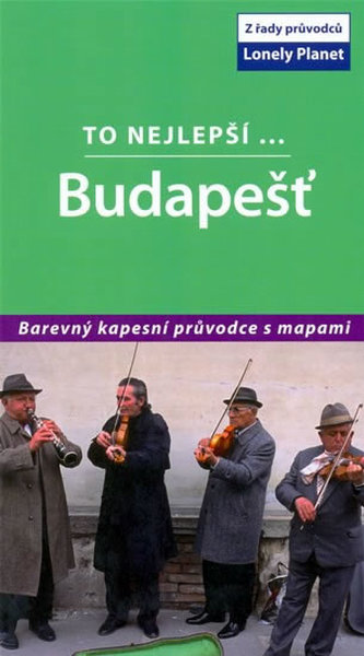 Budapešť To nejlepší...