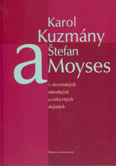 Karol Kuzmány a Štefan Moyses