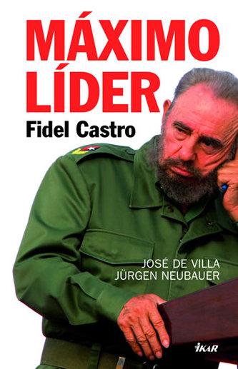Máximo Líder Fidel Castro