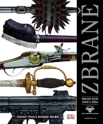 Zbraně - Obrazové dějiny zbraní a zbroje