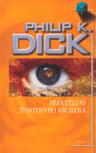 Převtělení Timothyho Archera - Philip K. Dick