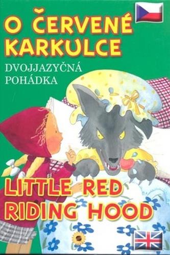 O Červené karkulce Little Red Riding Hood