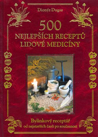 500 nejlepších receptů lidové medicíny