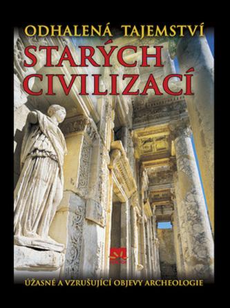 Odhalená tajemství starých civilizací