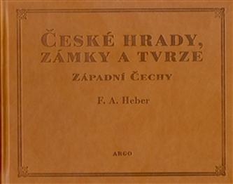 České hrady, zámky a tvrze I.