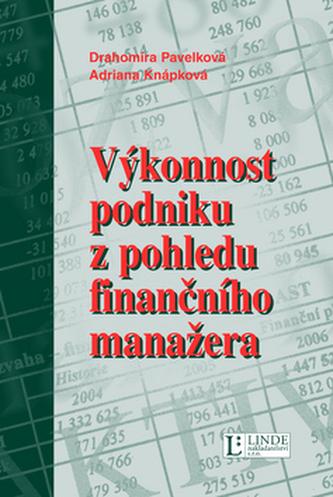 Výkonnost podniku z pohledu finančního manažera