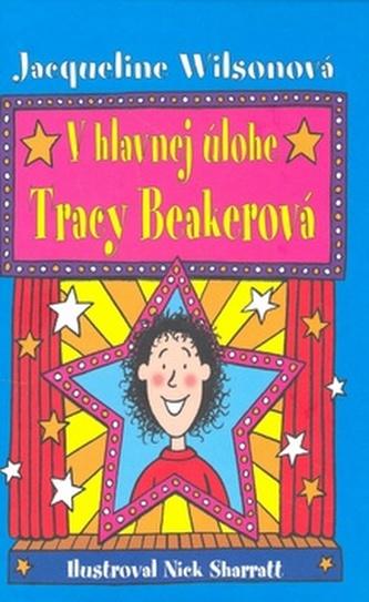 V hlavnej úlohe Tracy Beakerová