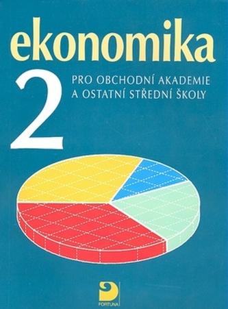 Ekonomika 2 pro obchodní akademie a ostatní střední školy - Petr Klínský