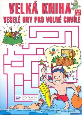 Velká kniha Veselé hry pro volné chvíle