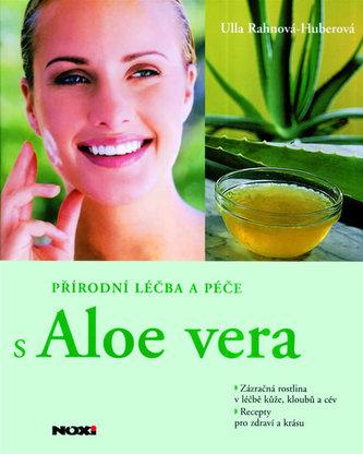 Přírodní léčba a péče s Aloe Vera