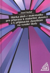 Sbírka úloh z matematiky pro přípravu k maturitní zkoušce a k přijímac.zk.na VŠ
