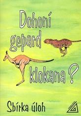 Dohoní gepard klokana? Sbírka úloh