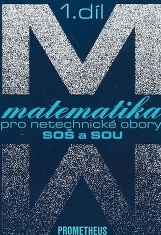 Matematika pro netechnické obory pro SOŠ a SOU 1.díl