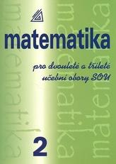 Matematika pro dvouleté a tříleté učební obory SOU 2.díl