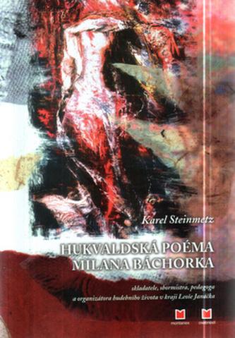 Hukvalská poéma Milana Báchorka