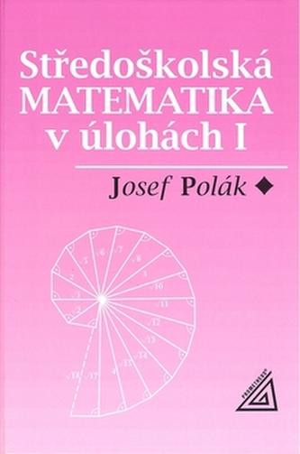 Středoškolská matematika v úlohách - Náhled učebnice
