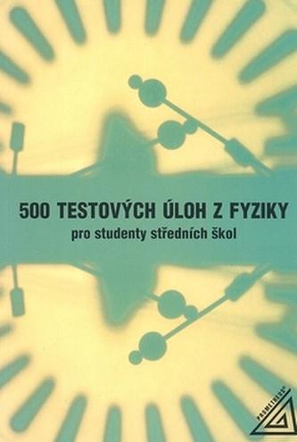 500 testových úloh z fyziky