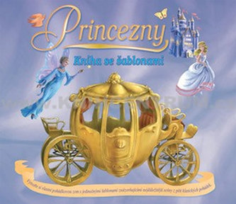 Princezny Kniha se šablonami - Alena Benešová