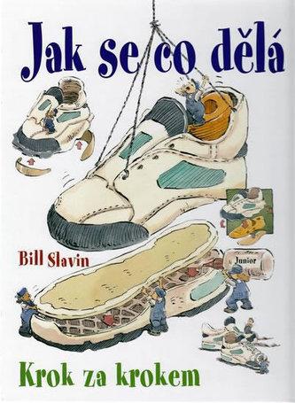 Jak se co dělá - Bill Slavin