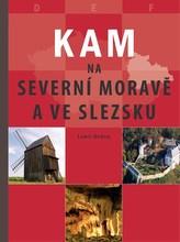 Kam na severní Moravě a ve Slezsku