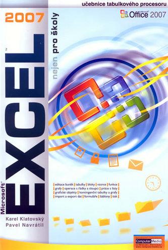 Excel 2007 nejen pro školy - Karel Klatovský