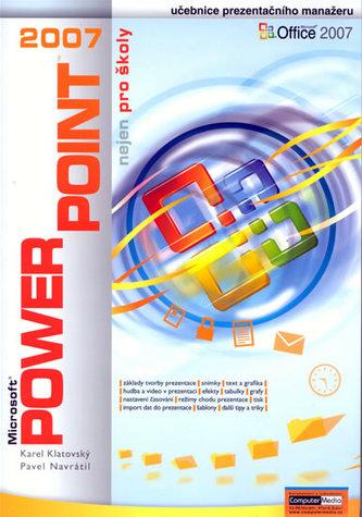 PowerPoint 2007 nejen pro školy - Karel Klatovský