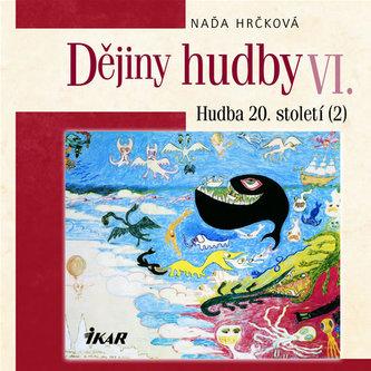 Dějiny hudby VI. Hudba 20.století+CD (2)