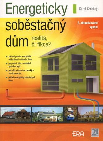 Energeticky soběstačný dům - realita, či fikce?